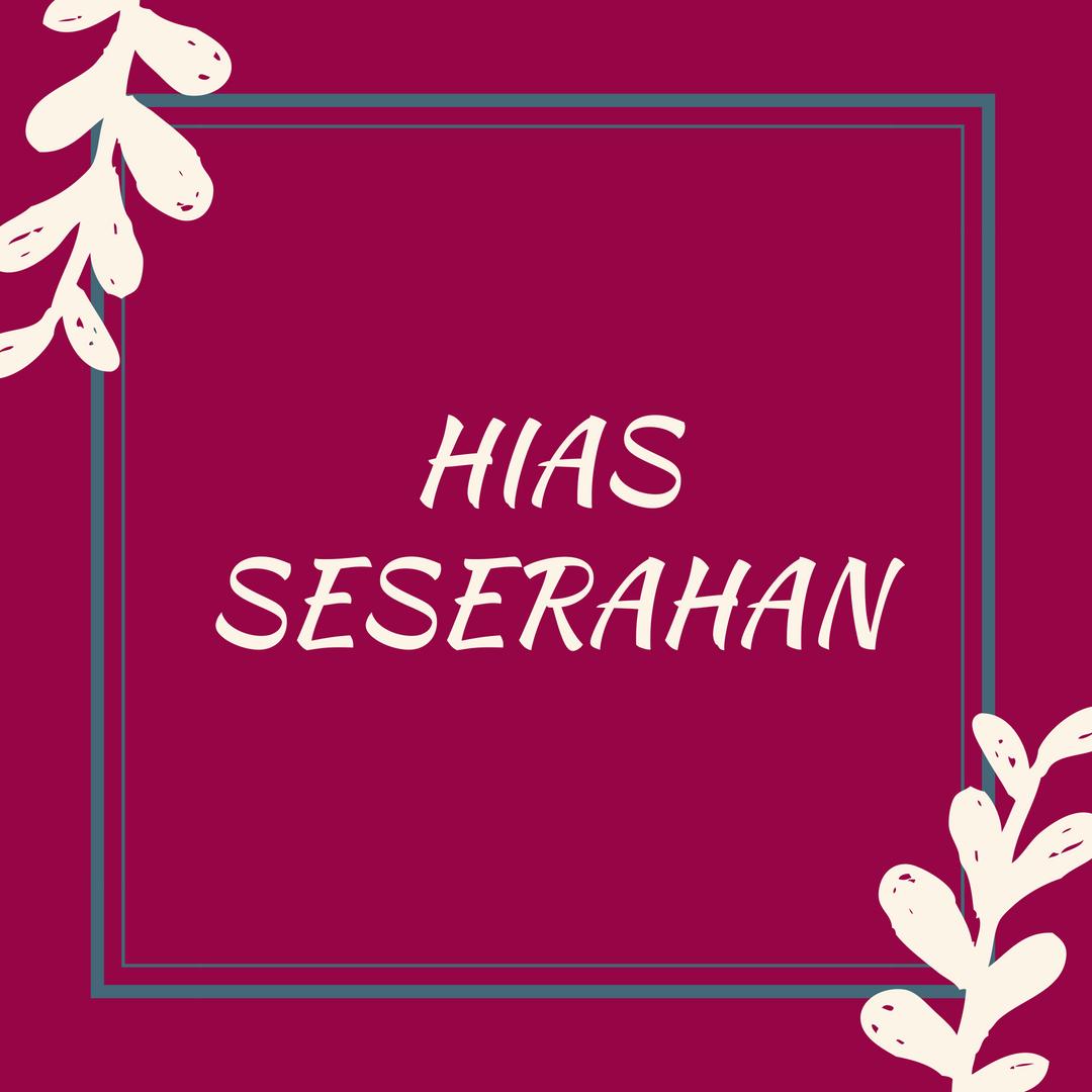 SEWA DAN HIAS SESERAHAN